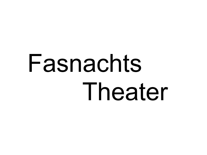 Fasnachts Theater an der Fasnacht 2018